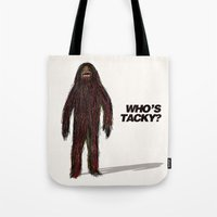 Who's tacky?  Tote Bag