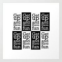 Get up and have fun Art Print