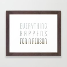 EVERYTHING HAPPENS FOR A… Framed Art Print