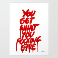 You Get What You Give Art Print