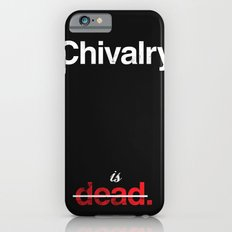 Chivalry is Dead iPhone 6 Slim Case