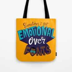 Sometimes I get emotional over fonts... Tote Bag