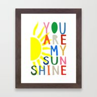 Framed Art Print featuring You Are My Sunshine by Black Neon