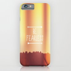 Be Fearless Slim Case iPhone 6s