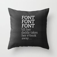 Font Font Font 'till Her… Throw Pillow