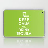 Keep Calm And Drink Tequ… Laptop & iPad Skin