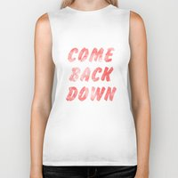 Come Back Down. Biker Tank