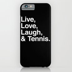 Live Love Laugh and Tennis iPhone 6s Slim Case