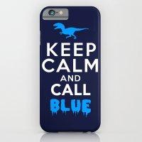 Keep Calm And Call Blue … iPhone 6 Slim Case