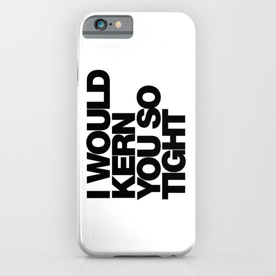 I WOULD KERN YOU SO TIGHT iPhone & iPod Case