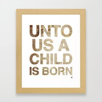 UNTO US A CHILD IS BORN (Isaiah 9:6) Framed Art Print