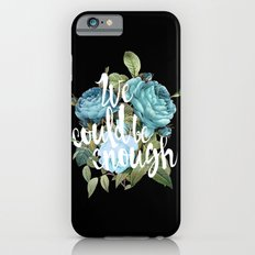 WE COULD BE ENOUGH iPhone 6s Slim Case