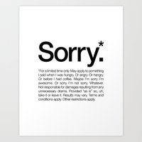 Sorry.* For A Limited Ti… Art Print