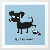 Must Be Monday, Dog Art Print