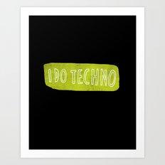 i do techno Art Print
