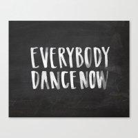 Everybody Dance Now Chalkboard Canvas Print