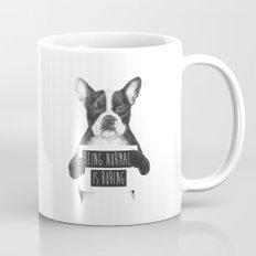 Being normal is boring Mug