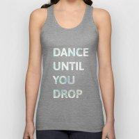 Dance Until  You Drop Unisex Tank Top