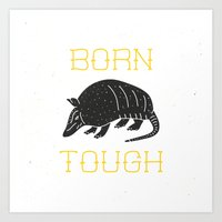 Born Tough Art Print