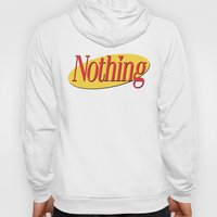 Its A Show About Nothing Hoody