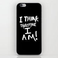 I Think Therefore I Am iPhone & iPod Skin