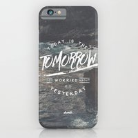 iPhone Cases featuring Today is The Tomorrow You Worried About Yesterday by Sketch