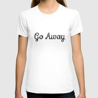 Go Away Womens Fitted Tee White SMALL