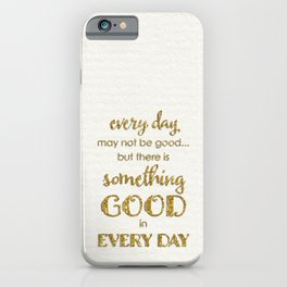 iPhone & iPod Case - Every day- on white - Better HOME