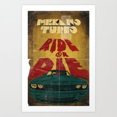 MEKANO TURBO/ride or die poster Art Print