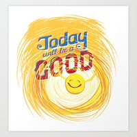 Today Will Be A Good Day Art Print