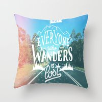 Not everyone who wanders is lost Throw Pillow