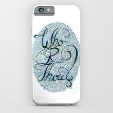 Who R Thou? iPhone 6 Slim Case