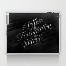 Action is the Foundation of all Success Laptop & iPad Skin
