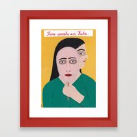 Some people are Fake Framed Art Print