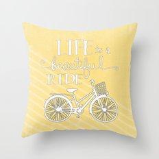Life Is Beautiful - Enjoy The Ride Throw Pillow