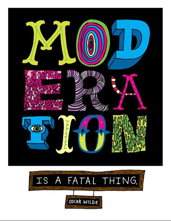 Moderation is Fatal Art Print