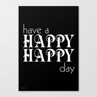 Have a happy happy day black Canvas Print