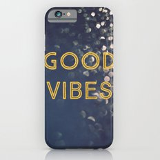 Good Vibes Slim Case iPhone 6s
