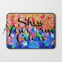 SHOW YOUR TRUE COLORS Rainbow Colorful Typography Watercolor Abstract Painting Be You Inspiration Laptop Sleeve