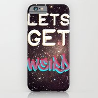 iPhone & iPod Case featuring LETS GET WEIRD by Lee Anne Steers