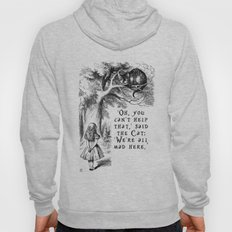 Alice in Wonderland We're all mad here quote with Cheshire Cat Hoody