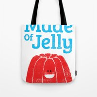 Made Of Jelly Tote Bag