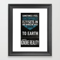 Ignore Reality Framed Art Print