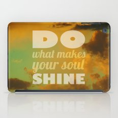 Do what makes your soul shine iPad Case