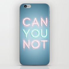 Can You Not iPhone & iPod Skin