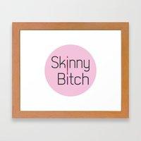 Skinny Bitch Framed Art Print