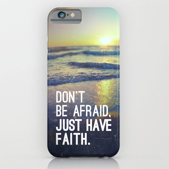 JUST HAVE FAITH iPhone & iPod Case