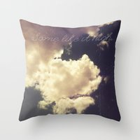 Some Like It High Throw Pillow
