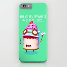 When you are a cheesecake kid full of dreams iPhone 6 Slim Case