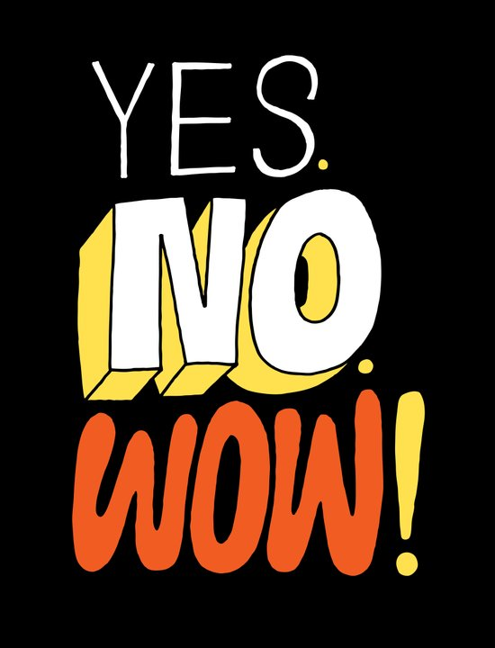 Yes. No. Wow! Art Print